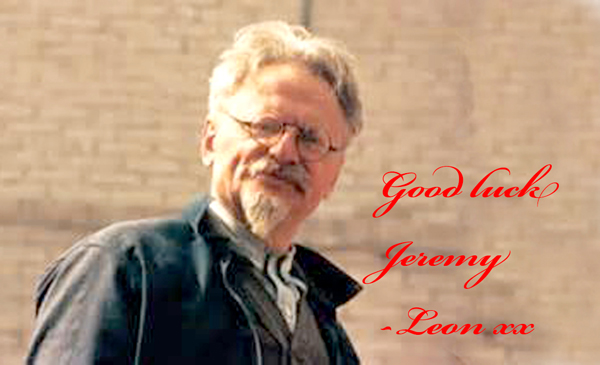 """A personal message from Leon Trotsky to Corbyn. It reads """"Good luck Jeremy - Leon xx"""""""